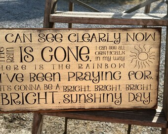 "Custom Carved Wooden Sign - ""I Can See Clearly Now The Rain Is Gone ..."""