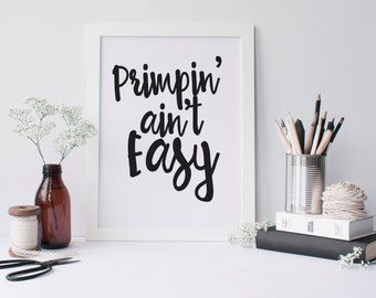 "PRINTABLE Art ""Primpin Aint Easy"" Typography Art Print Bathroom Decor Bathroom Art Print Bathroom Wall Art Black and White Apartment Decor"