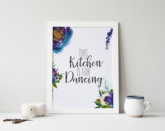 """PRINTABLE Art """"This Kitchen is For Dancing"""" Typography Purple Floral Kitchen Kitchen Decor Kitchen Wall Art Kitchen Art Print Home Decor"""