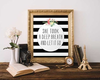 Digital Print - She Took A Deep Breath And Let It Go Digital Print - Printable Digital Prints - Wall Decor