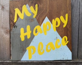 My Happy Place, mountains, handpainted, handmade, rustic, distressed, wooden wall sign, Rocky Mountains, Applachian Mountains