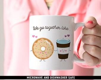 Coffee Mug We Go Together Like Donuts and Coffee Mug - Best Friends Coffee Mug