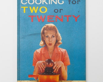 Cooking for Two or Twenty by Good Housekeeping and Wall's - Vintage Cookery Book, 1962