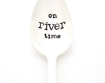 Hand Stamped Spoon. On River Time. Stamped silverware for your River House Home Decor.