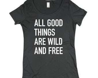 Womens Wild and Free T-shirt  -  Charcoal Grey Quote Shirt - In Small, Medium, Large, XL