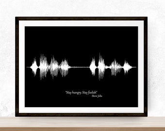 Steve Jobs-  Voice Art Print  - Stay hungry. Stay foolish  - A Great Gift Idea