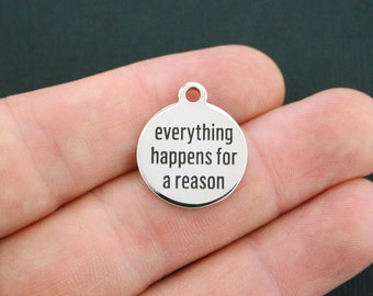 Everything Happens Charm Polished Stainless Steel - For a reason - Exclusive Line - Quantity Options  - BFS111