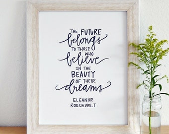 INSTANT DOWNLOAD PRINT // The Future Belongs-Eleanor Roosevelt Quote // for Home Decor, Office, Dorm Decor // 8.5x11 // Charitable Donation