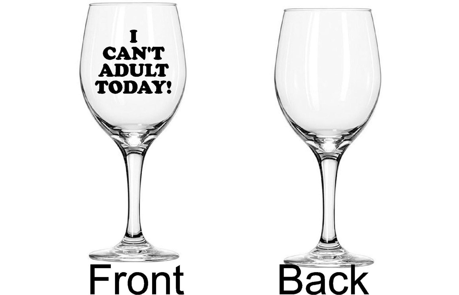 I can t adult today funny wine glass oz large