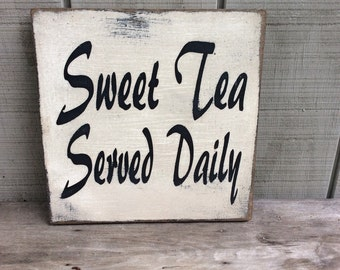 Sweet Tea Served Daily Wood Sign Custom Colors And Sizes Available