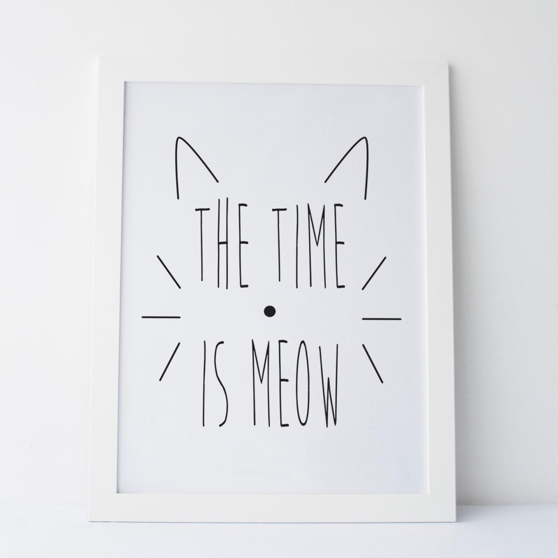 printable art the time is meow print women gift