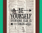 BUY 2 GET 1 FREE Be Yourself Everyone Else is Taken Dictionary Art Print Quote Arrow dictionary page Inspirational Decor Typography Book