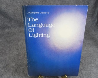 A Complete Guide to the Language of Lighting