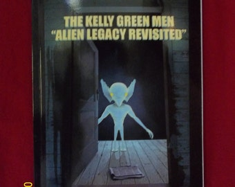 """The Kelly Green Men """"Alien Legacy Revisited"""""""