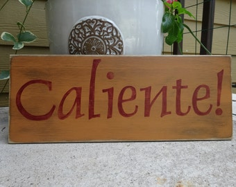Caliente! Hand painted wood sign/ Spanish hot sign/  Kitchen wall decor/ Fun words on wood/ kitchen sign