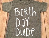 Birthday Dude Birthday Shirt, Boy Birthday, Birthday Boy, birthday shirt, Gray Birthday shirt, little birthday boy,Birthday Boy