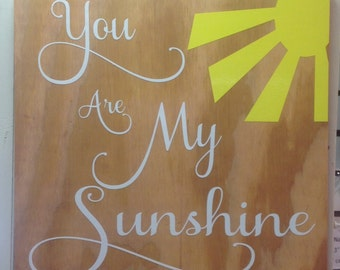 You are my sunshine - inspirational wooden sign