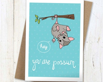 Hey! You are possum card, 5x6.5 blank card, awesome, recycled kraft envelope