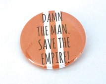Save the Empire Button or Magnet, Empire Records inspired Button, Empire Records inspired Magnet