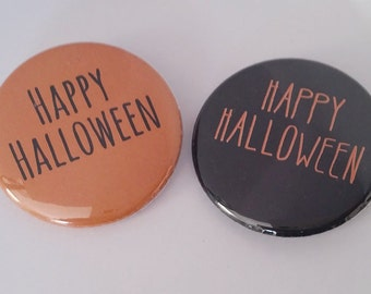 Happy Halloween Buttons or Magnets two pack