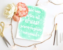 She was at least 7/8 mermaid, DIY printable, Typography, wall art Home decor, mermaid quote, watercolor mint print, watercolor print, 8x10