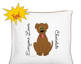 Everyone Loves Chocolate- Labrador Pillow - Personalized