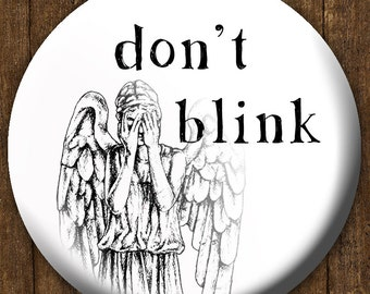 Doctor Who Don't Blink Button - Weeping Angel Don't Blink - Don't Blink Button - Don't Blink Magnet - Don't Blink Bottle Opener