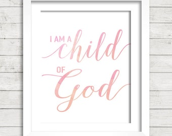 I Am A Child of God Watercolor Digital Printable Wall Decor- LDS Instant Download
