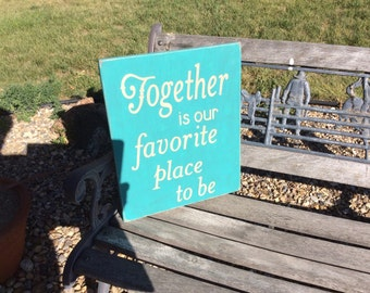 Together is our favorite place to be, weddings, wedding signs, perfect for a wedding or a special friend, canada, canada shop