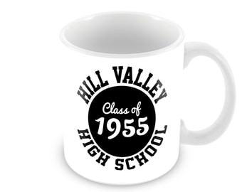 mg98-HILL VALLEY High School Class of 1955 MOVIE Coffee Mug - Coffee Cup Tea