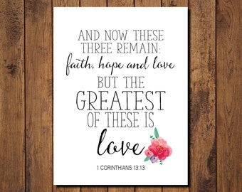 "Bible Verse Printable, Scripture Print- 1 Corinthians 13:13 ""and the greatest of these is love."""