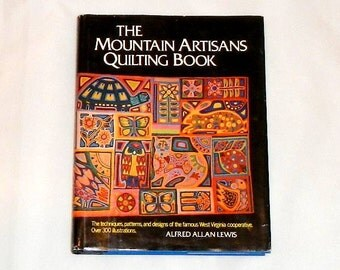 The Mountain Artisans Quilting Book by Alfred Allan Lewis Vintage Hardcover Quilt Book