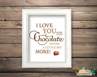 I love you more than chocolate and then a little bit more! - 8 x 10 printable (INSTANT DOWNLOAD) Wall Art - Digital print - valentine - love