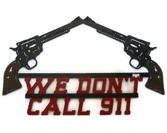 "we dont call 911 metal art sign measures 12"" L"