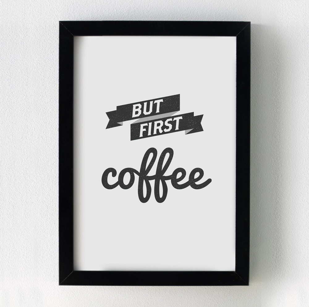 Free Printable Coffee Quotes: But First Coffee 8x10 Printable Quote Art By TheCrownPrints