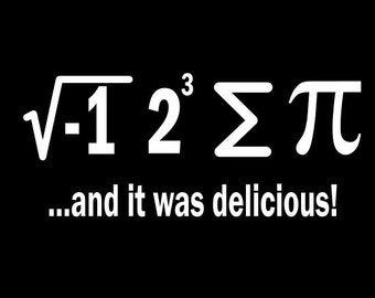 I ate some pi and it was delicious T-shirt