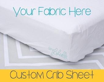 Custom Crib Sheet - Use Your Fabric!