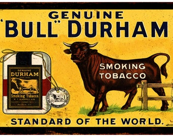 Genuine Bull Durham Smoking TobaccoVintage Look Reproduction Sign 8 x 12 8120091