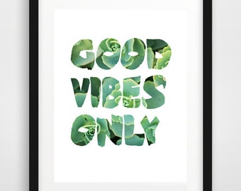 good vibes only, succulent art, typography art, wall art quote, cactus poster, cactus print, succulent photo, wall prints, succulent decor