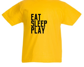 Kids 'Eat Sleep Play' T-Shirt / Childrens Sports T Shirt in Black, Blue, Grey, Pink, Yellow / Ages: 3-4, 5-6, 7-8, 9-11, 12-13