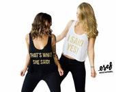 I Said Yes! Bachelorette Part Shirts!