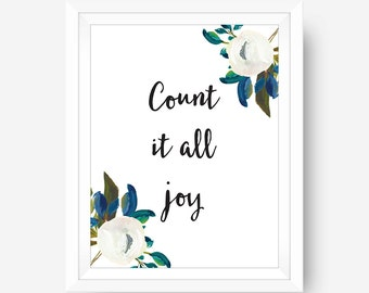 Count It All Joy Christian Scripture Inspirational Wall Art Print Typography Calligraphy Floral Digital Printable, 8x10 Home Office Dorm Art
