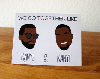 We Go Together Like Kanye and Kanye