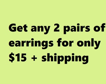 2 Pairs of Earrings for Only 15 Dollars + Shipping