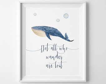 Digital Print, Whale print, Nautical print, DIY wall art, statement print, 8 x 11 print, digital wall art, Not All Who Wander are lost