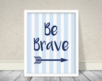 Be Brave, Instant Download, Wall Decor, Nursery Art, Typography Art, Printable, Arrow, Baby room