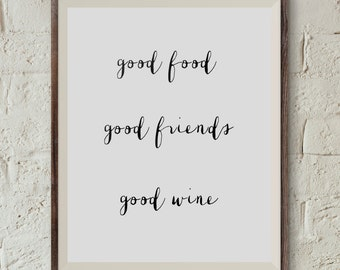 Good Food, Good Friends, Good Wine, Typography Poster, Instant Download, Printable Wall Art, Minimal Wall Art, Digital Download