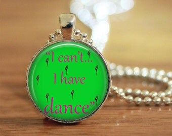 I Can't I Have Dance Pendant Keychain Necklace Jewelry