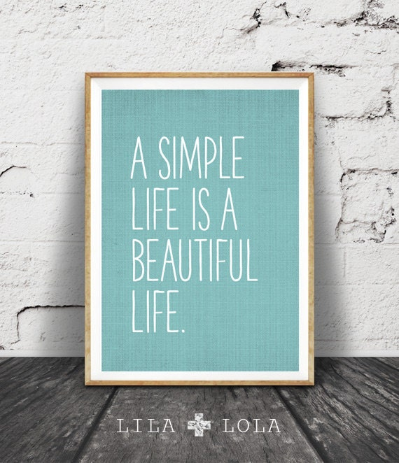 Motivational Inspirational Quotes: Inspirational Quote Print A Simple Life Is A Beautiful Life