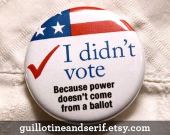 "I didn't vote - 1.25"" pinback button"